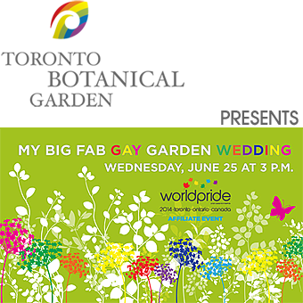 The Toronto Botanical Garden presents My Big Fab Gay Garden Wedding